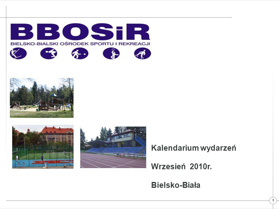 1 Kalendarium wydarzeń Wrzesień 2010r. Bielsko-Biała