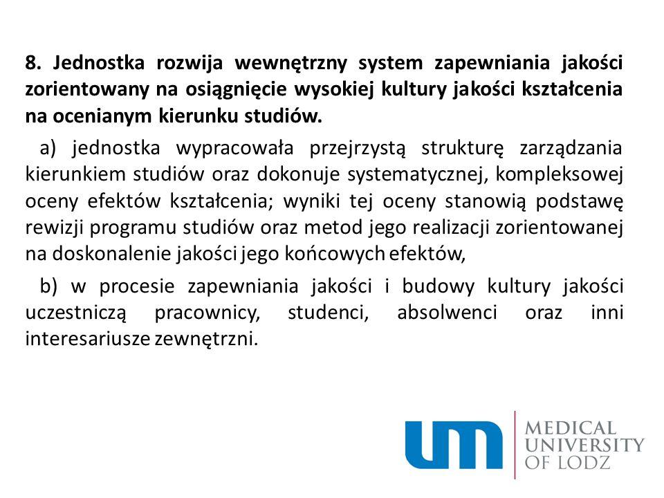 8. Jednostka rozwija wewnętrzny system zapewniania jakości zorientowany na osiągnięcie wysokiej kultury jakości kształcenia na ocenianym kierunku stud