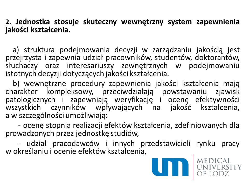 2. Jednostka stosuje skuteczny wewnętrzny system zapewnienia jakości kształcenia.