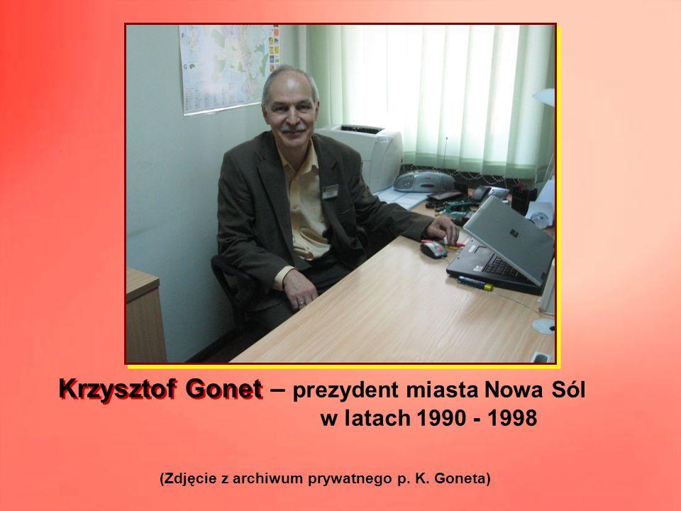 – prezydent miasta Nowa Sól w latach 1990 - 1998 (Zdjęcie z archiwum prywatnego p. K. Goneta) Krzysztof Gonet