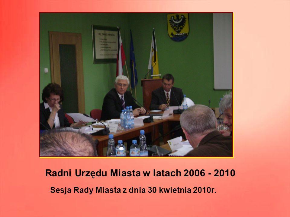 Radni Urzędu Miasta w latach 2006 - 2010 Sesja Rady Miasta z dnia 30 kwietnia 2010r.
