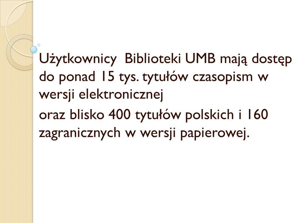 Użytkownicy Biblioteki UMB mają dostęp do ponad 15 tys. tytułów czasopism w wersji elektronicznej oraz blisko 400 tytułów polskich i 160 zagranicznych