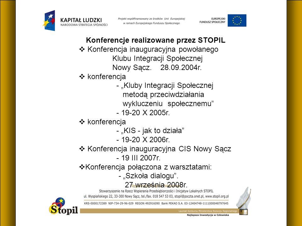 Konferencje realizowane przez STOPIL Konferencja inauguracyjna powołanego Klubu Integracji Społecznej Nowy Sącz.