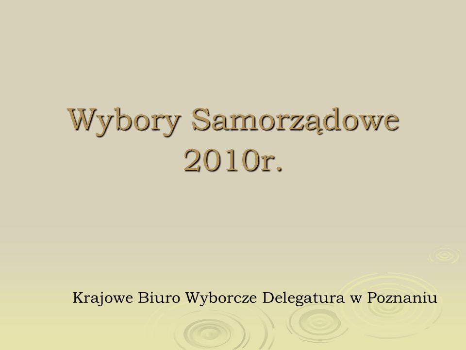 Wybory Samorządowe 2010r. Krajowe Biuro Wyborcze Delegatura w Poznaniu
