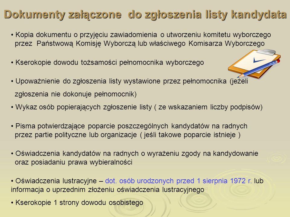 Dokumenty załączone do zgłoszenia listy kandydata Kopia dokumentu o przyjęciu zawiadomienia o utworzeniu komitetu wyborczego przez Państwową Komisję W