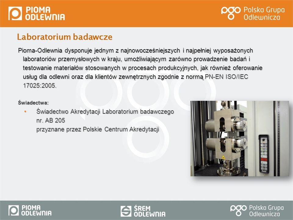 Pioma-Odlewnia dysponuje jednym z najnowocześniejszych i najpełniej wyposażonych laboratoriów przemysłowych w kraju, umożliwiającym zarówno prowadzeni