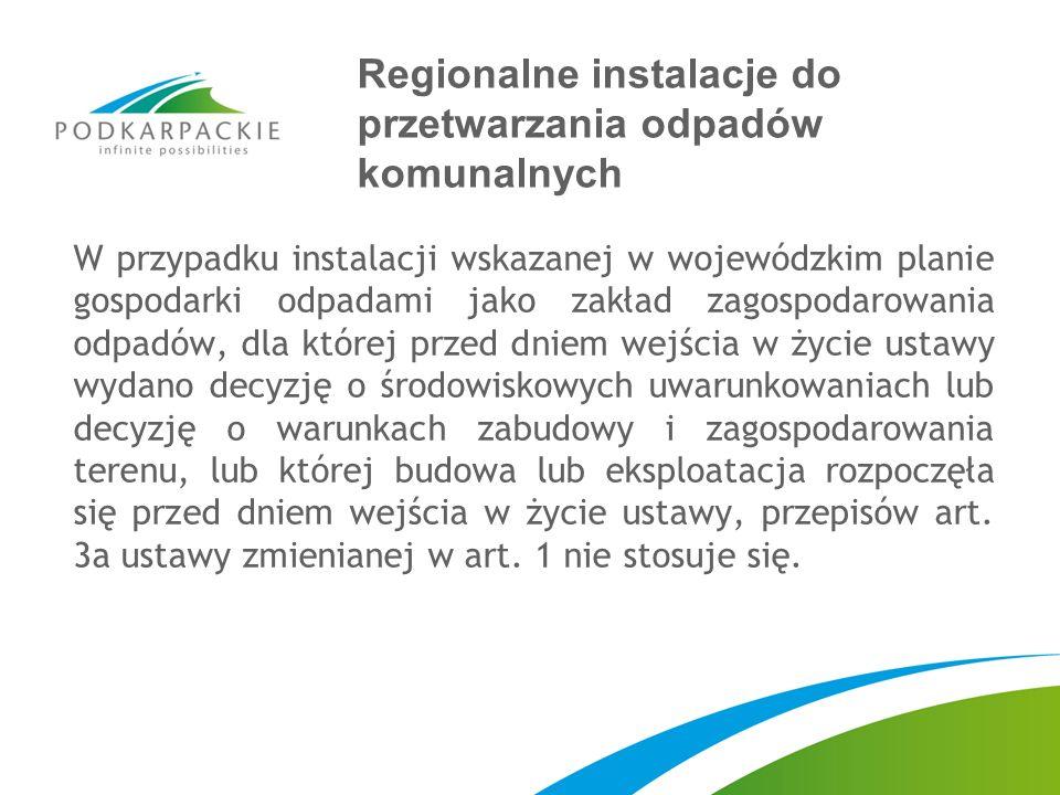 Regionalne instalacje do przetwarzania odpadów komunalnych W przypadku instalacji wskazanej w wojewódzkim planie gospodarki odpadami jako zakład zagos