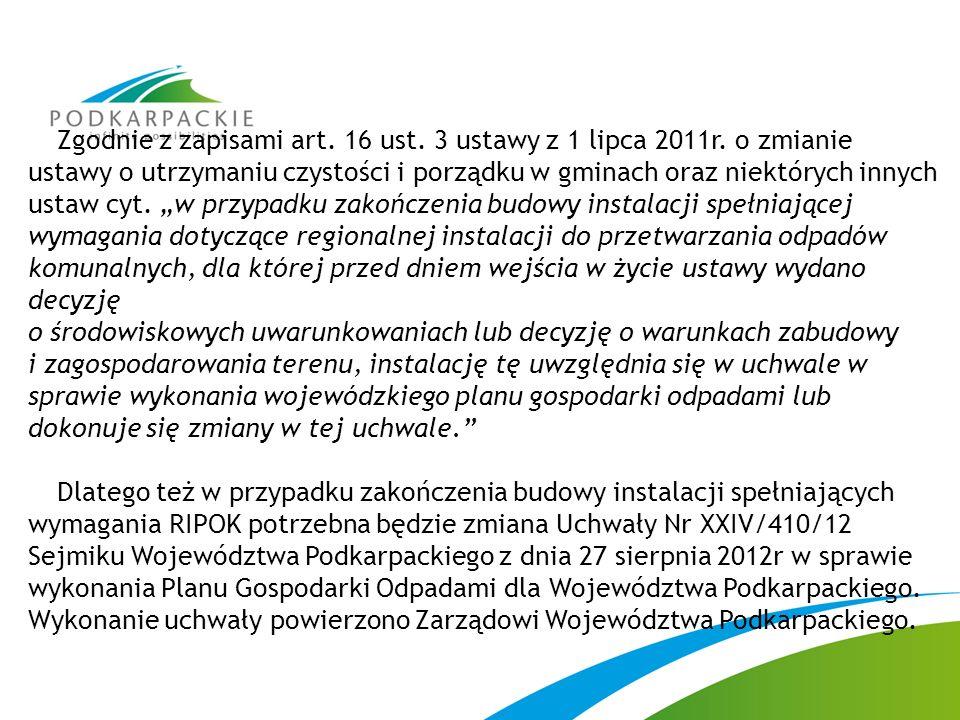 Zgodnie z zapisami art. 16 ust. 3 ustawy z 1 lipca 2011r. o zmianie ustawy o utrzymaniu czystości i porządku w gminach oraz niektórych innych ustaw cy