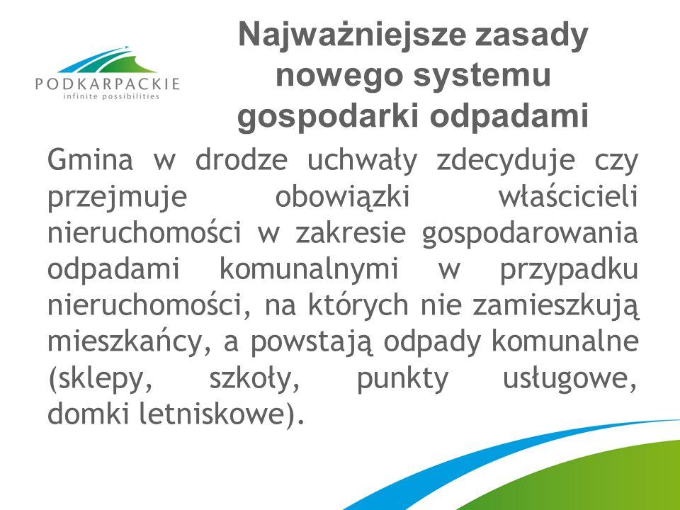 Najważniejsze zasady nowego systemu gospodarki odpadami Gmina w drodze uchwały zdecyduje czy przejmuje obowiązki właścicieli nieruchomości w zakresie