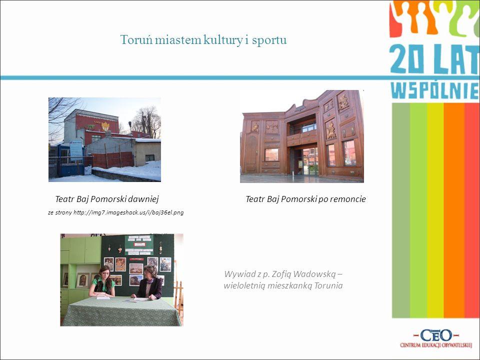 Działania władz Samorządowych uczyniły z Torunia ważne centrum kultury i sportu: powołano instytucje kultury: Dom Muz (1993r.), Dom Artusa (1995r.) pr