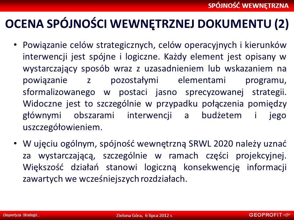 OCENA SPÓJNOŚCI WEWNĘTRZNEJ DOKUMENTU (2) SPÓJNOŚĆ WEWNĘTRZNA Ekspertyza Strategii… Zielona Góra, 6 lipca 2012 r. Powiązanie celów strategicznych, cel