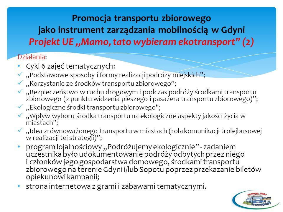 Działania: Cykl 6 zajęć tematycznych: Podstawowe sposoby i formy realizacji podróży miejskich; Korzystanie ze środków transportu zbiorowego; Bezpiecze