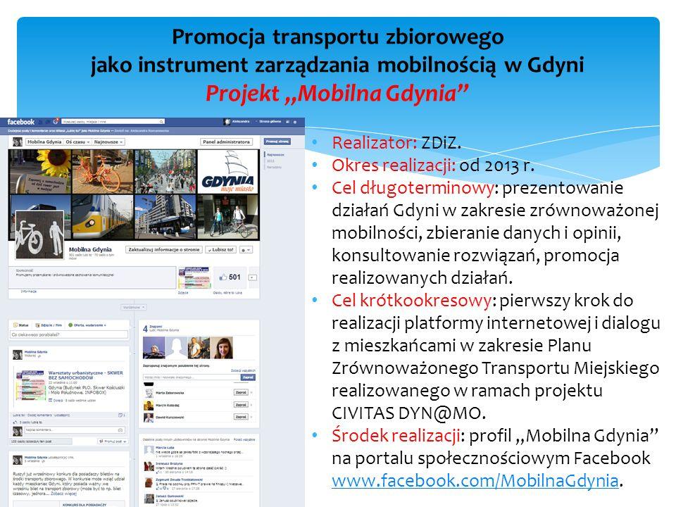 Realizator: ZDiZ. Okres realizacji: od 2013 r. Cel długoterminowy: prezentowanie działań Gdyni w zakresie zrównoważonej mobilności, zbieranie danych i