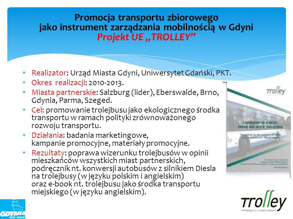 Realizator: Urząd Miasta Gdyni, Uniwersytet Gdański, PKT. Okres realizacji: 2010-2013. Miasta partnerskie: Salzburg (lider), Eberswalde, Brno, Gdynia,