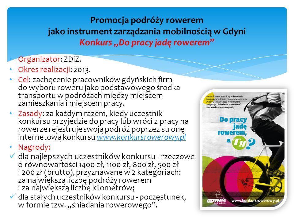 Organizator: ZDiZ. Okres realizacji: 2013. Cel: zachęcenie pracowników gdyńskich firm do wyboru roweru jako podstawowego środka transportu w podróżach