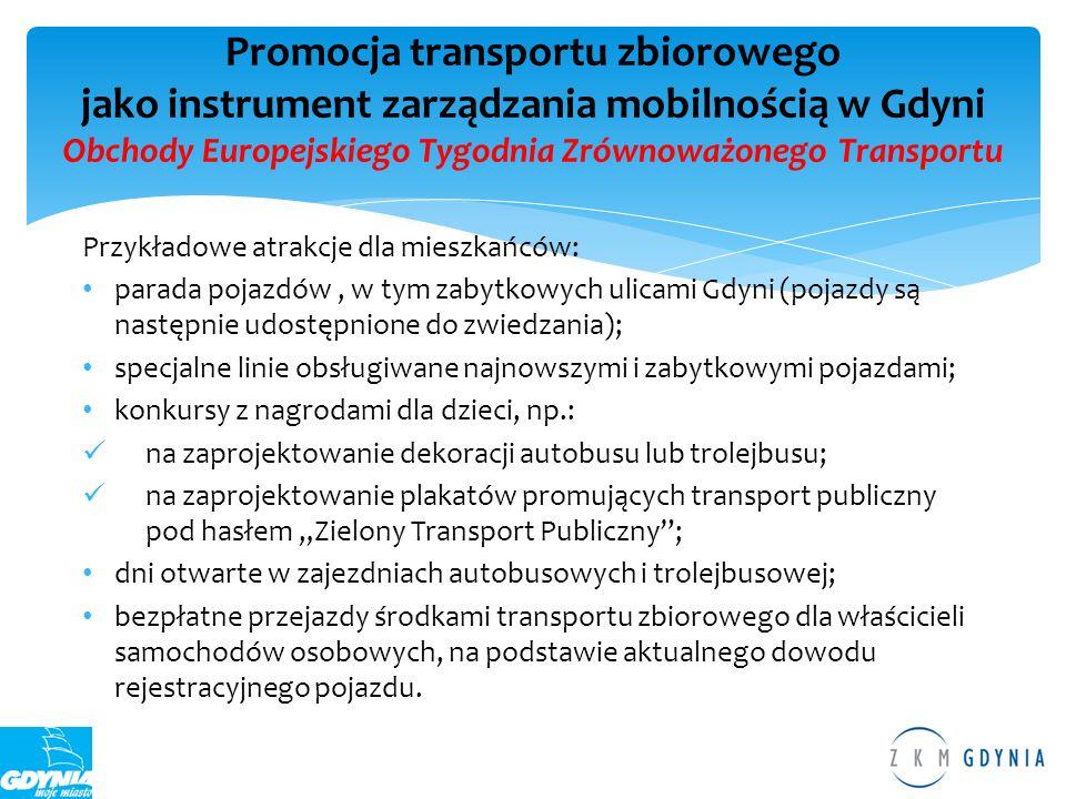 Przykładowe atrakcje dla mieszkańców: parada pojazdów, w tym zabytkowych ulicami Gdyni (pojazdy są następnie udostępnione do zwiedzania); specjalne li