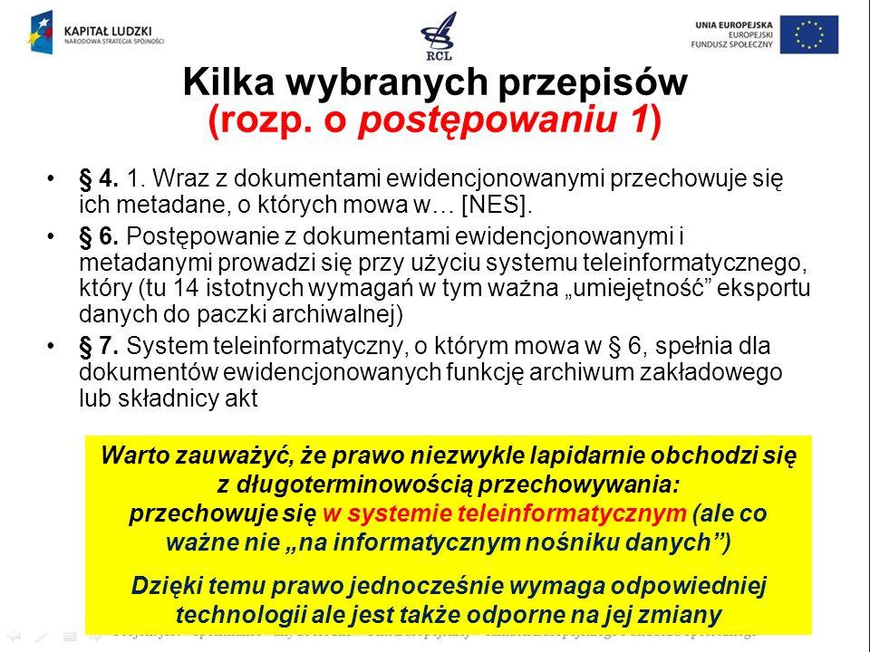 § 4. 1. Wraz z dokumentami ewidencjonowanymi przechowuje się ich metadane, o których mowa w… [NES]. § 6. Postępowanie z dokumentami ewidencjonowanymi