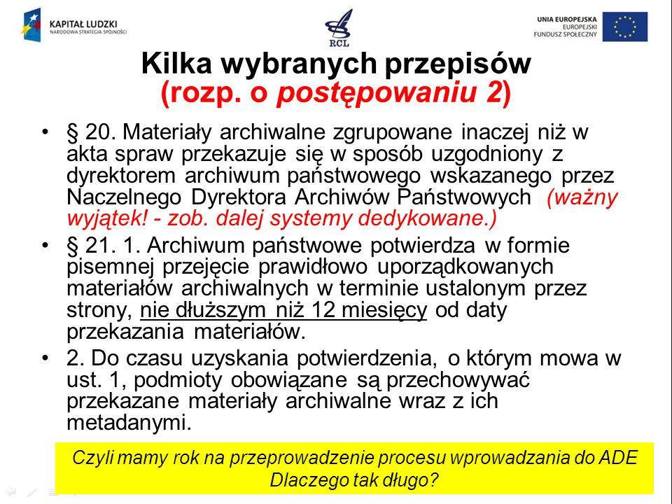 § 20. Materiały archiwalne zgrupowane inaczej niż w akta spraw przekazuje się w sposób uzgodniony z dyrektorem archiwum państwowego wskazanego przez N