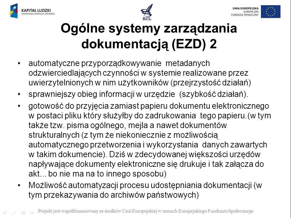 Ogólne systemy zarządzania dokumentacją (EZD) 2 automatyczne przyporządkowywanie metadanych odzwierciedlających czynności w systemie realizowane przez