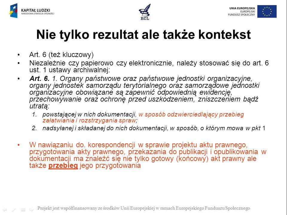 Nie tylko rezultat ale także kontekst Art. 6 (też kluczowy) Niezależnie czy papierowo czy elektronicznie, należy stosować się do art. 6 ust. 1 ustawy