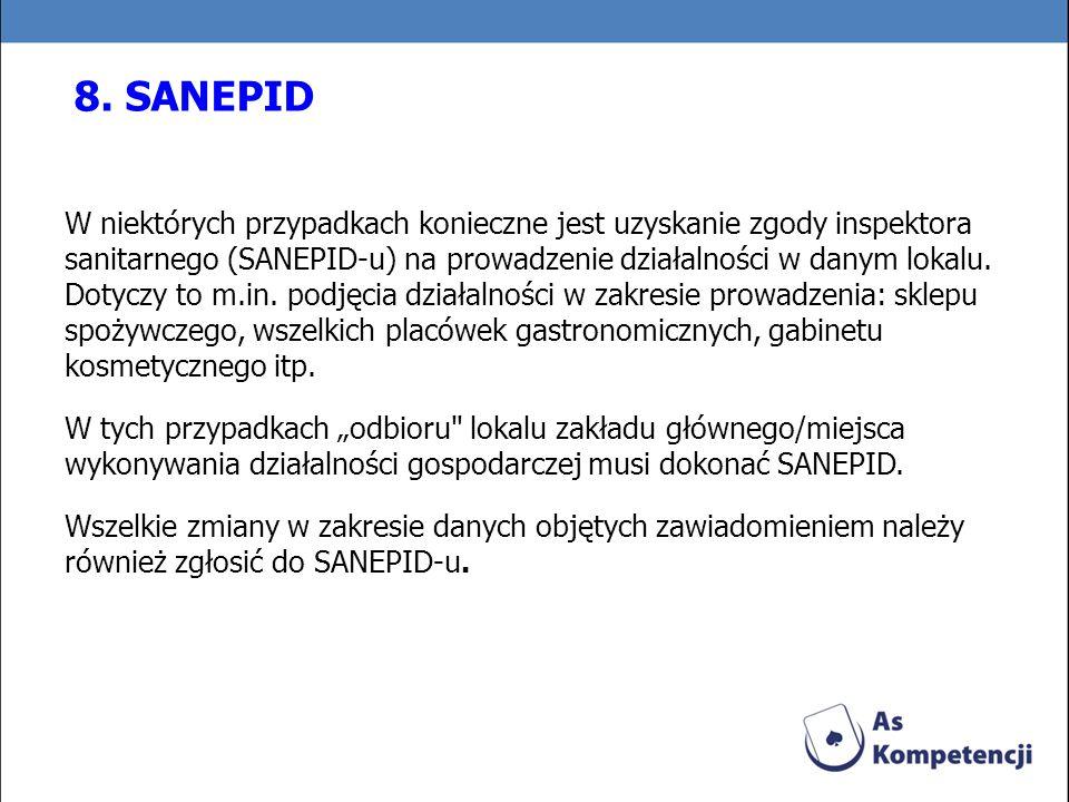 W niektórych przypadkach konieczne jest uzyskanie zgody inspektora sanitarnego (SANEPID-u) na prowadzenie działalności w danym lokalu. Dotyczy to m.in