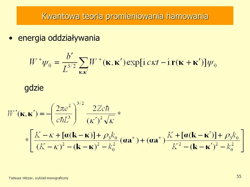 Kwantowa teoria promieniowania hamowania energia oddziaływania gdzie Tadeusz Hilczer, wykład monograficzny 55
