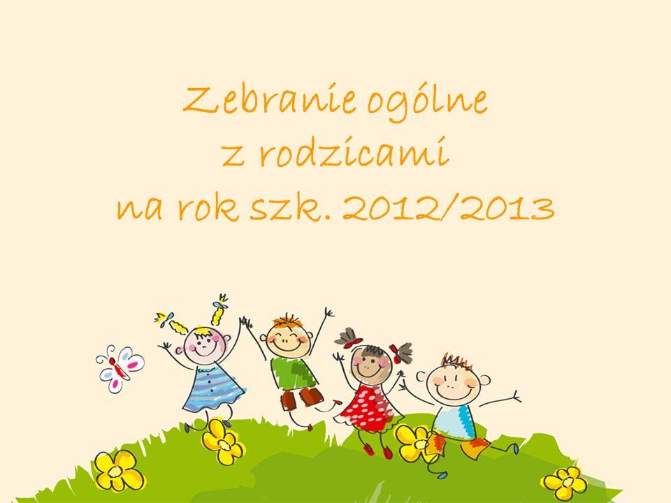 Zebranie ogólne z rodzicami na rok szk. 2012/2013