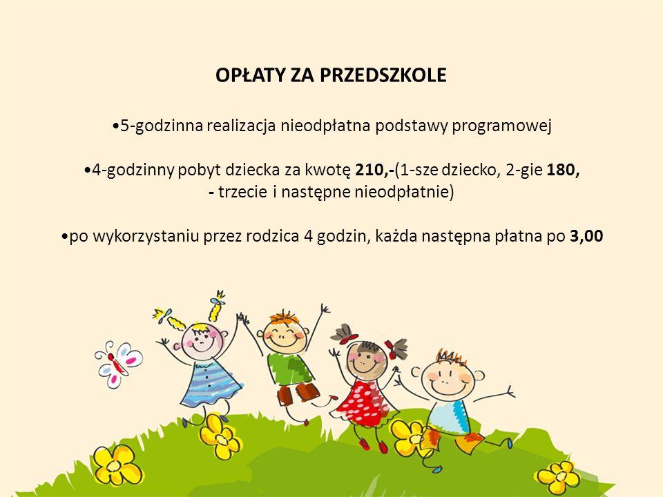 OPŁATY ZA PRZEDSZKOLE 5-godzinna realizacja nieodpłatna podstawy programowej 4-godzinny pobyt dziecka za kwotę 210,-(1-sze dziecko, 2-gie 180, - trzec