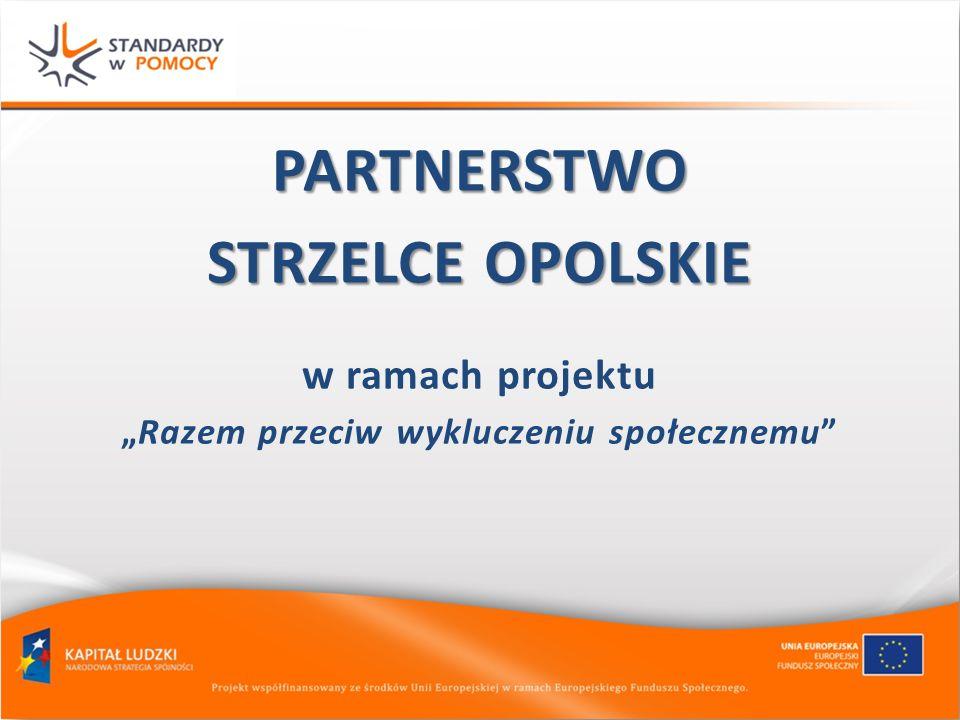 PARTNERSTWO STRZELCE OPOLSKIE w ramach projektu Razem przeciw wykluczeniu społecznemu