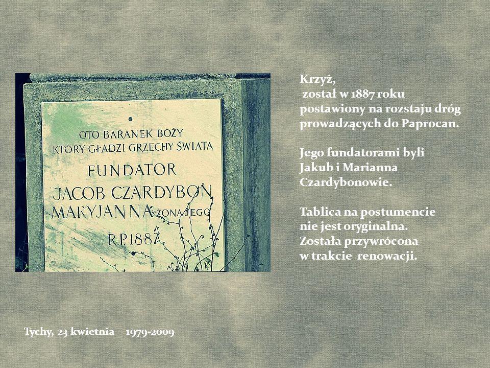 Krzyż, został w 1887 roku postawiony na rozstaju dróg prowadzących do Paprocan. Jego fundatorami byli Jakub i Marianna Czardybonowie. Tablica na postu