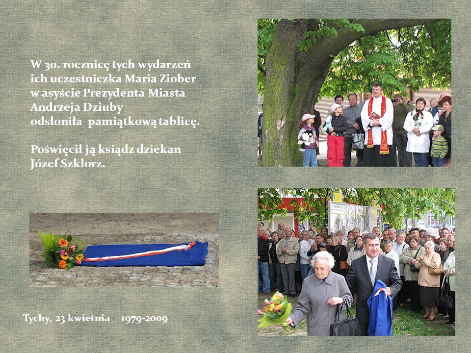 W 30. rocznicę tych wydarzeń ich uczestniczka Maria Ziober w asyście Prezydenta Miasta Andrzeja Dziuby odsłoniła pamiątkową tablicę. Poświęcił ją ksią