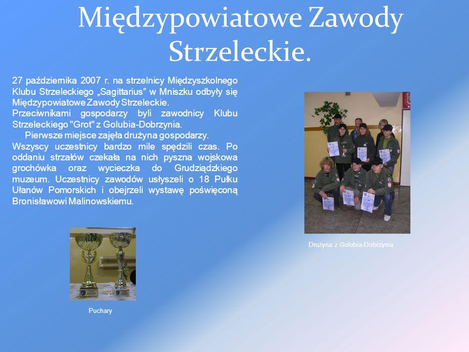 Wyjazd do Bydgoszczy Dnia 20 października 2007r., 11 członków Międzyszkolnego Klubu Strzeleckiego Sagittarius w Grudziądzu odbyło wizytę na obiektach