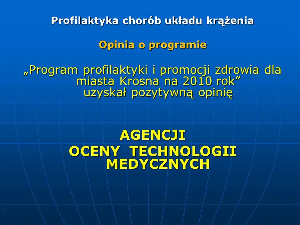 Profilaktyka chorób układu krążenia Opinia o programie Program profilaktyki i promocji zdrowia dla miasta Krosna na 2010 rok uzyskał pozytywną opinię