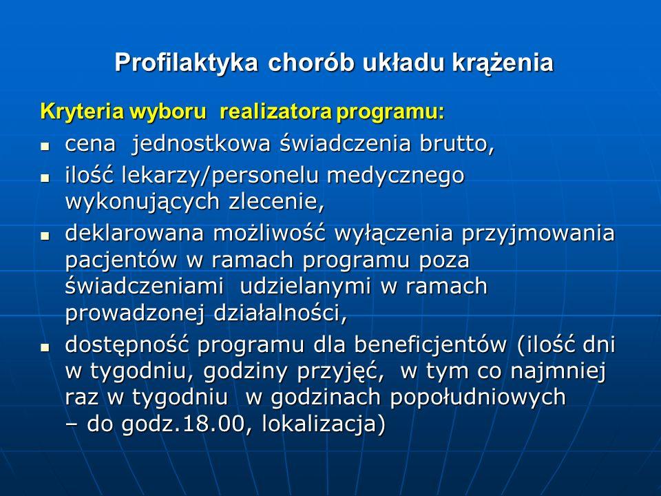 Profilaktyka chorób układu krążenia Kryteria wyboru realizatora programu: cena jednostkowa świadczenia brutto, cena jednostkowa świadczenia brutto, il