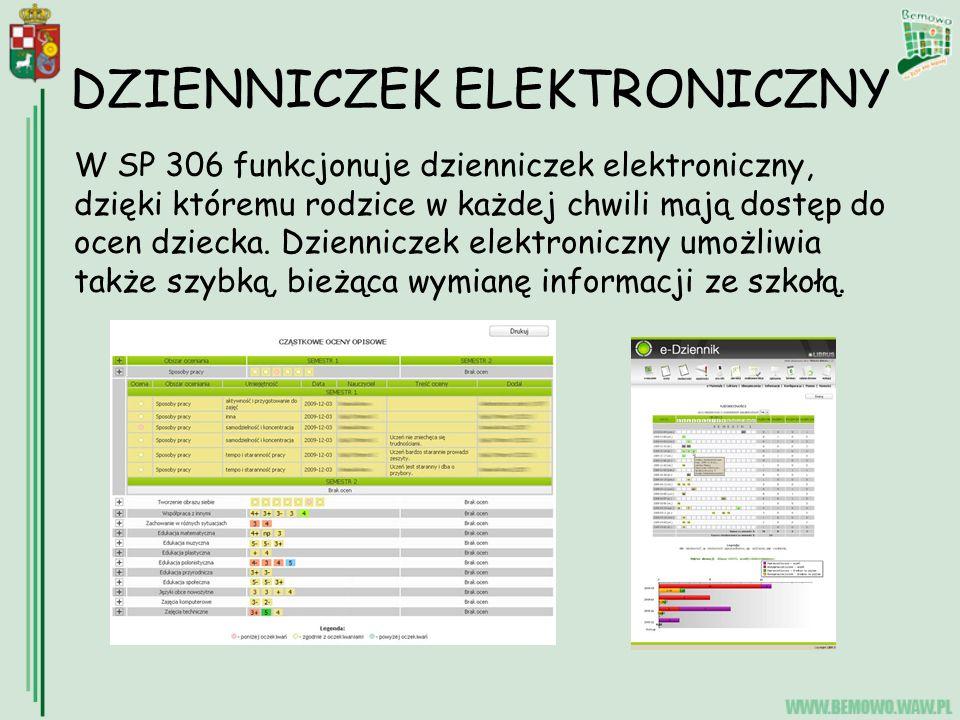 DZIENNICZEK ELEKTRONICZNY W SP 306 funkcjonuje dzienniczek elektroniczny, dzięki któremu rodzice w każdej chwili mają dostęp do ocen dziecka.