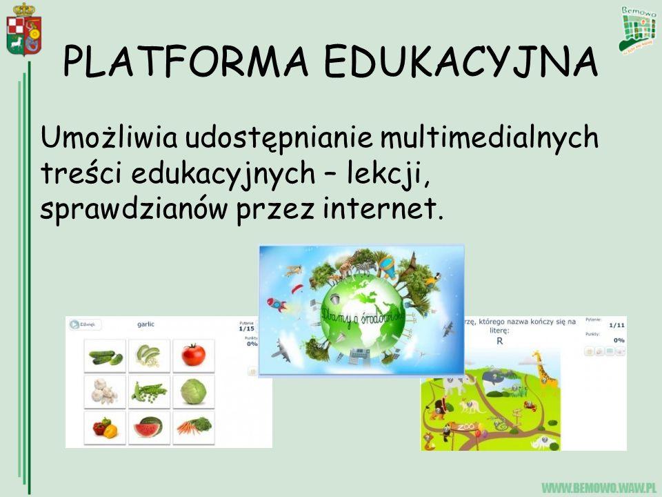 PLATFORMA EDUKACYJNA Umożliwia udostępnianie multimedialnych treści edukacyjnych – lekcji, sprawdzianów przez internet.
