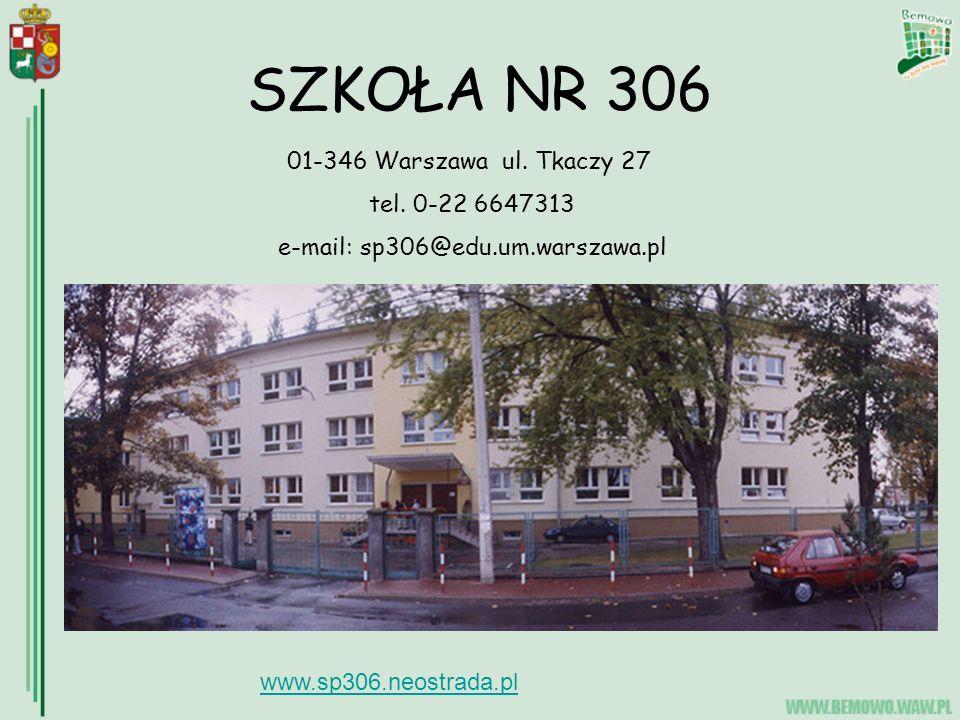 SZKOŁA NR 306 01-346 Warszawa ul.Tkaczy 27 tel.