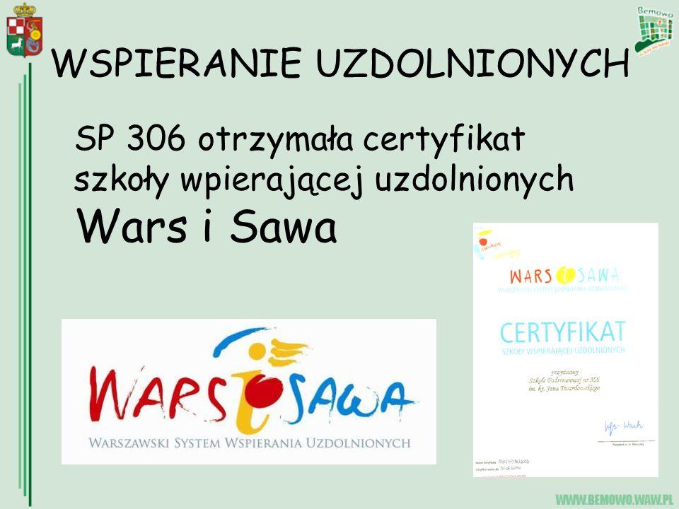 SP 306 otrzymała certyfikat szkoły wpierającej uzdolnionych Wars i Sawa WSPIERANIE UZDOLNIONYCH