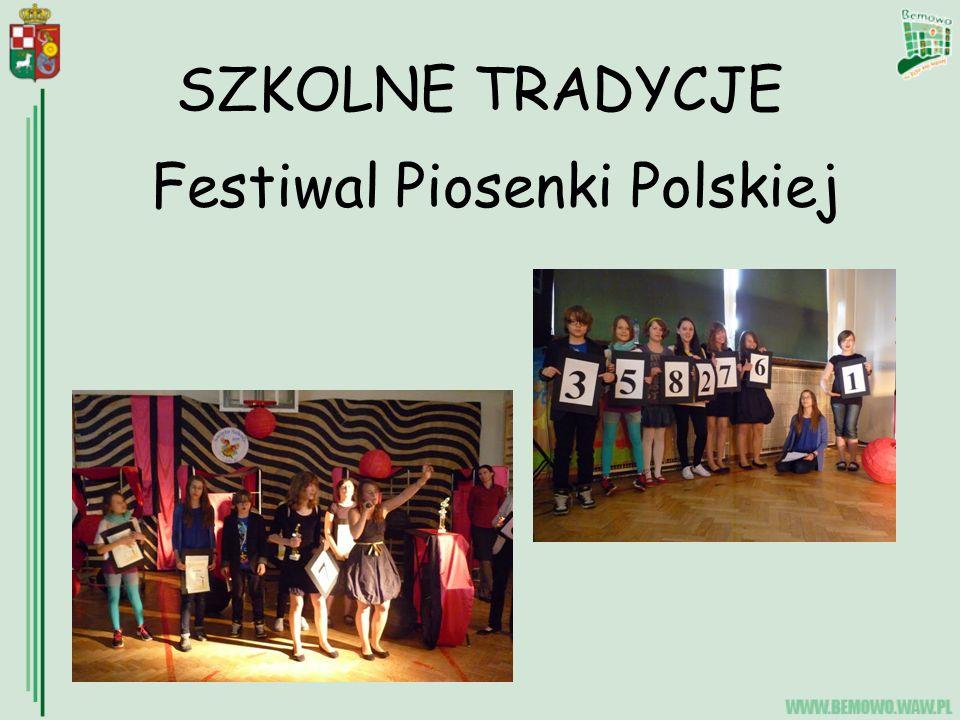 SZKOLNE TRADYCJE Festiwal Piosenki Polskiej