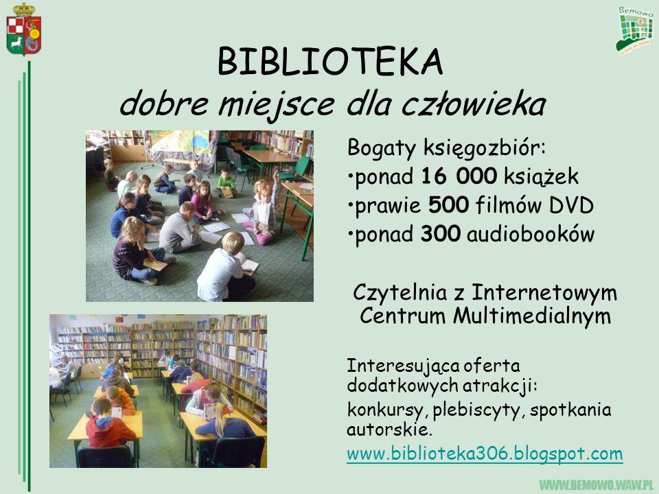 BIBLIOTEKA dobre miejsce dla człowieka Bogaty księgozbiór: ponad 16 000 książek prawie 500 filmów DVD ponad 300 audiobooków Czytelnia z Internetowym Centrum Multimedialnym Interesująca oferta dodatkowych atrakcji: konkursy, plebiscyty, spotkania autorskie.