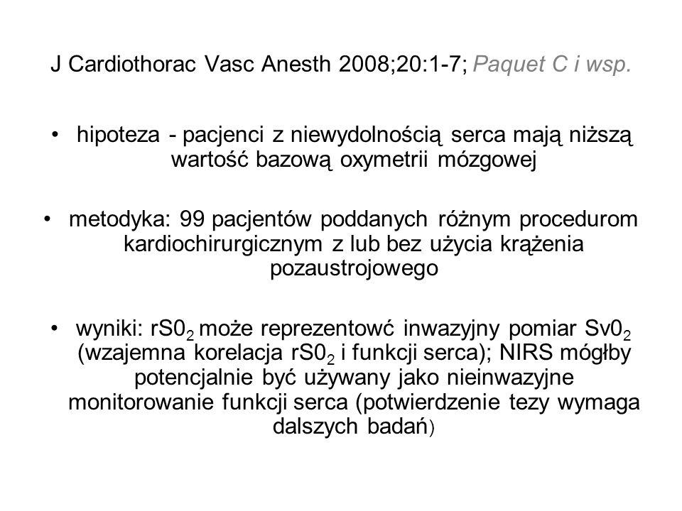 J Cardiothorac Vasc Anesth 2008;20:1-7; Paquet C i wsp. hipoteza - pacjenci z niewydolnością serca mają niższą wartość bazową oxymetrii mózgowej metod