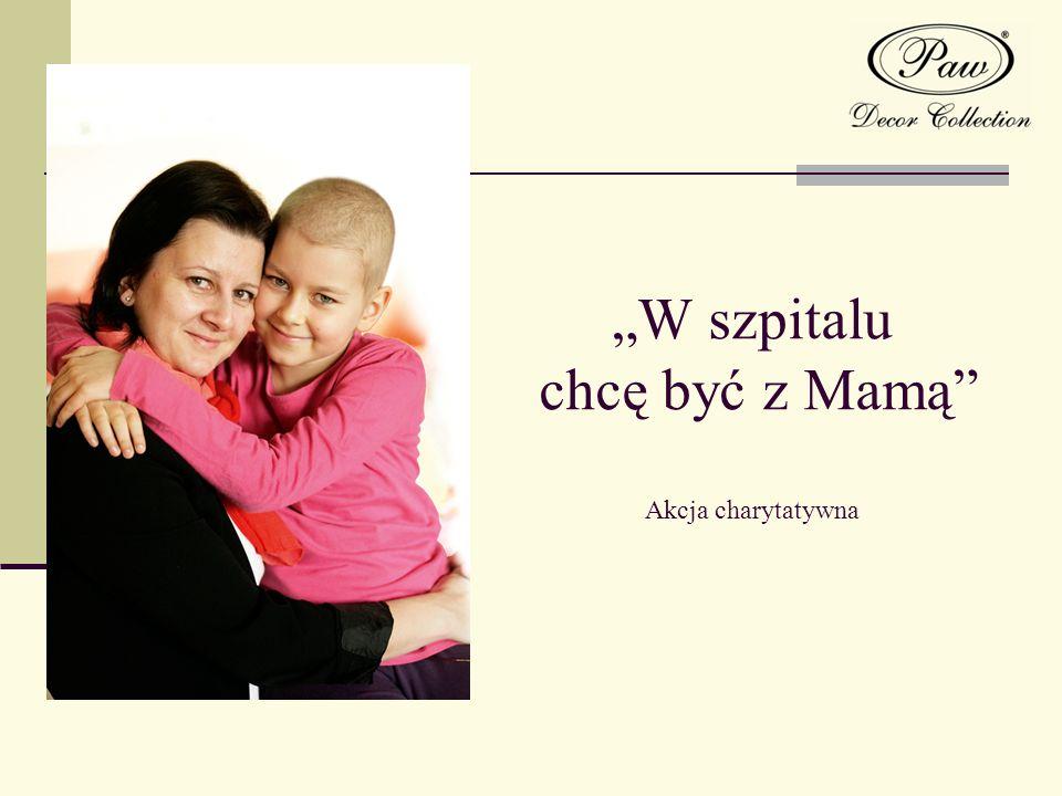 W szpitalu chcę być z Mamą Akcja charytatywna