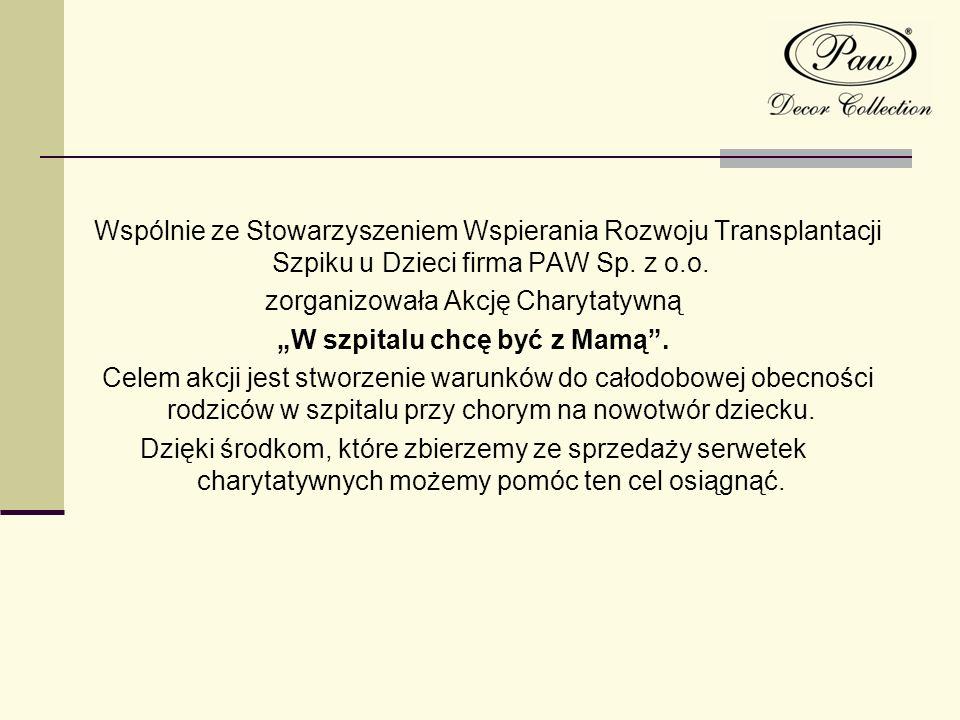 Wspólnie ze Stowarzyszeniem Wspierania Rozwoju Transplantacji Szpiku u Dzieci firma PAW Sp. z o.o. zorganizowała Akcję Charytatywną W szpitalu chcę by