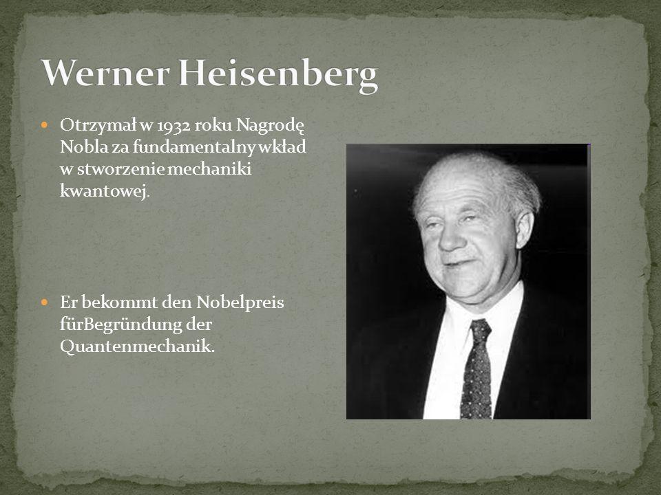 Otrzymał w 1932 roku Nagrodę Nobla za fundamentalny wkład w stworzenie mechaniki kwantowej.