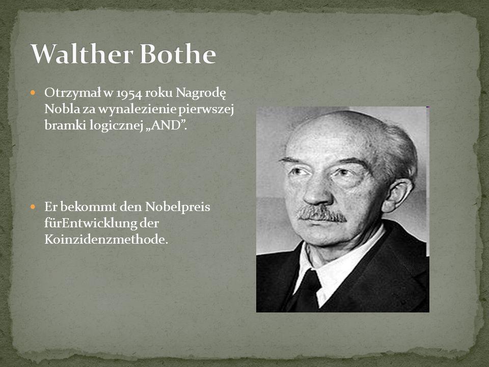Otrzymał w 1954 roku Nagrodę Nobla za wynalezienie pierwszej bramki logicznej AND.