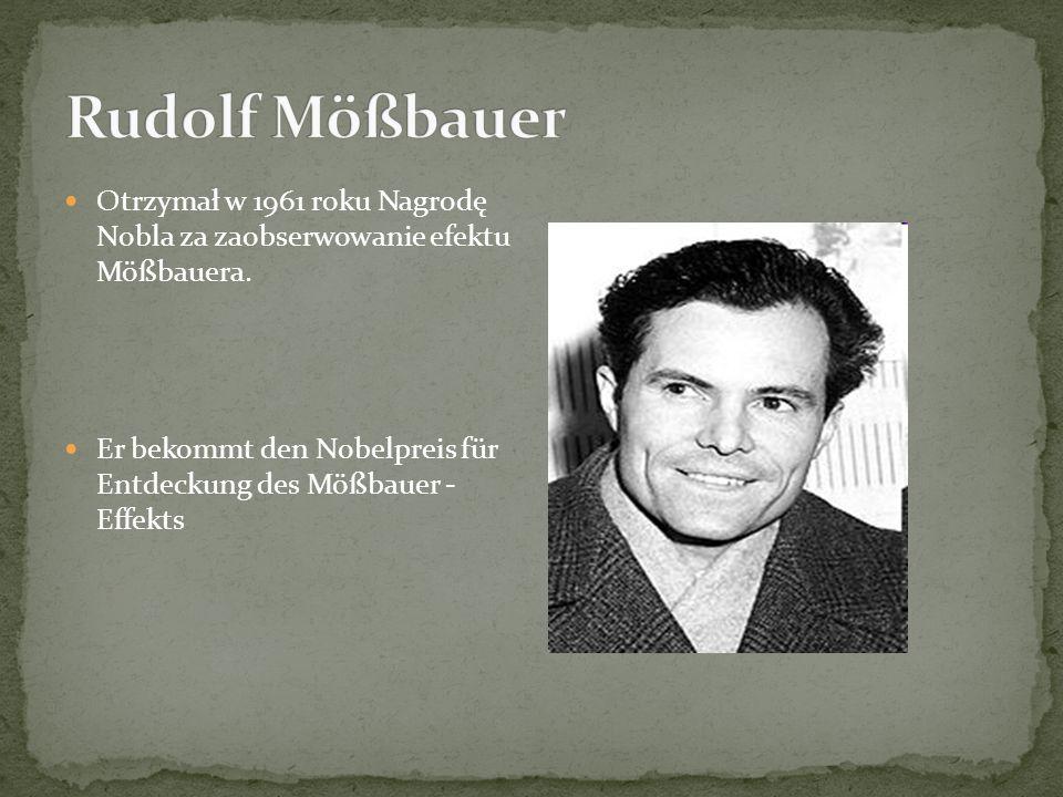 Otrzymał w 1961 roku Nagrodę Nobla za zaobserwowanie efektu Mößbauera.