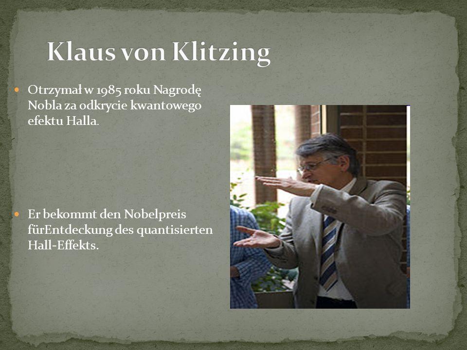 Otrzymał w 1985 roku Nagrodę Nobla za odkrycie kwantowego efektu Halla.