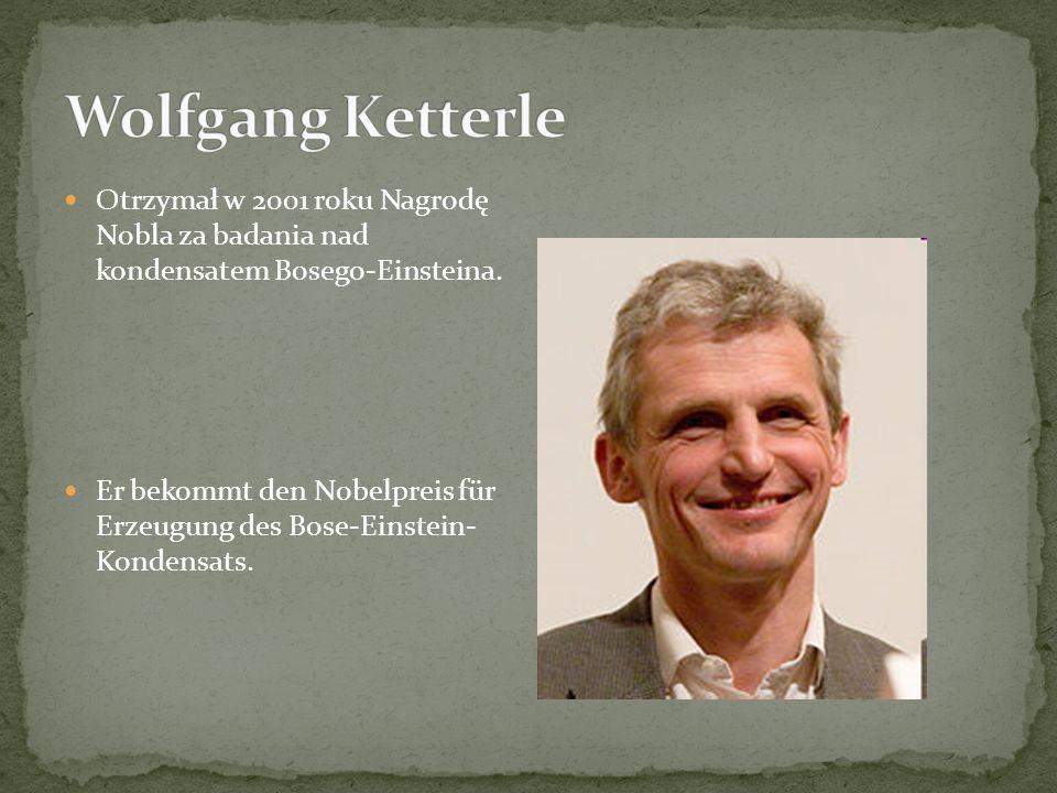Otrzymał w 2001 roku Nagrodę Nobla za badania nad kondensatem Bosego-Einsteina.
