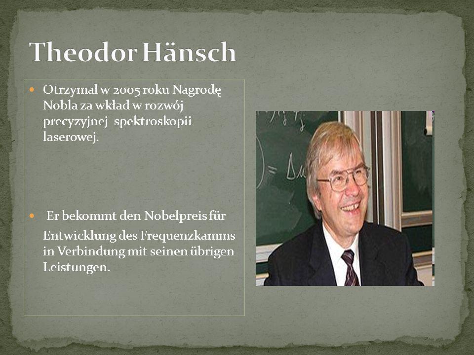 Otrzymał w 2005 roku Nagrodę Nobla za wkład w rozwój precyzyjnej spektroskopii laserowej.