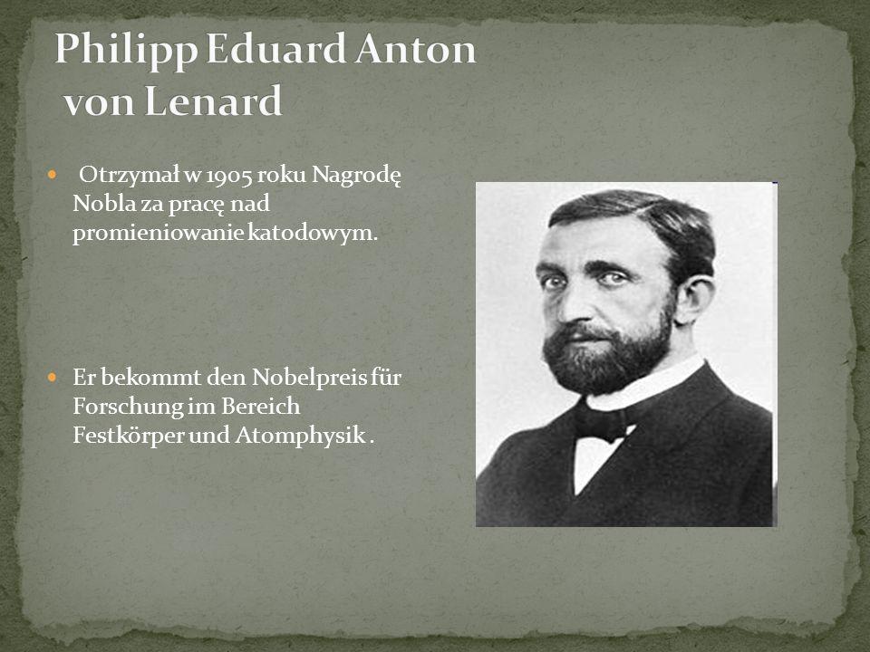 Otrzymał w 1905 roku Nagrodę Nobla za pracę nad promieniowanie katodowym.